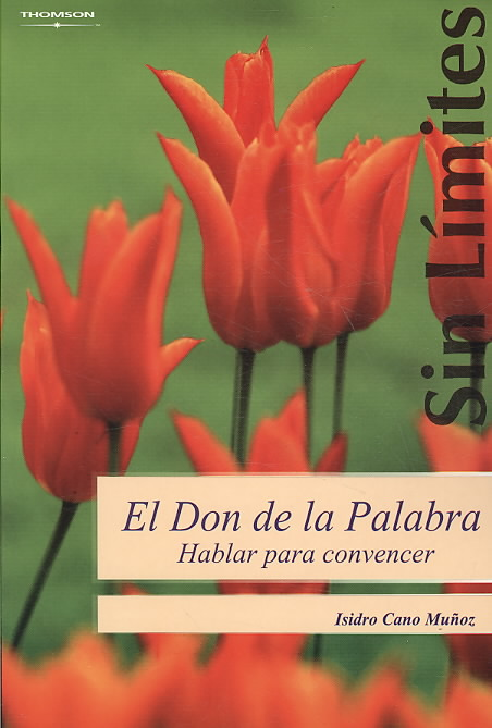 El don de la palabra/ The Gift of the Word By Munoz, Isidro Cano
